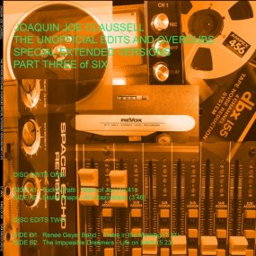 Joaquin Joe Claussell - The Unofficial Edits Overdub Special Extended Versions Part 3 of 6