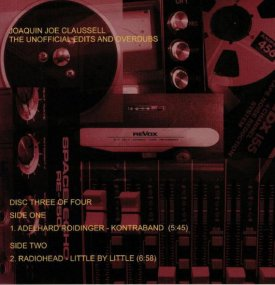 Joaquin Joe Claussell Presents - The Unofficial Edits & Overdubs Disc 3 of 4