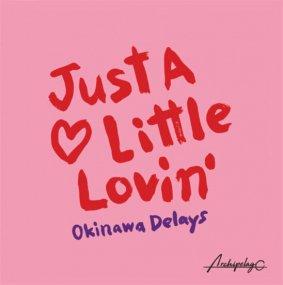 Okinawa Delays - Just A Little Lovin' EP