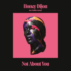 Honey Dijon featuring Hadiya George - Not About You (incl. KDA Remixes)
