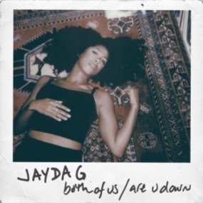 Jayda G - Both Of Us / Are U Down