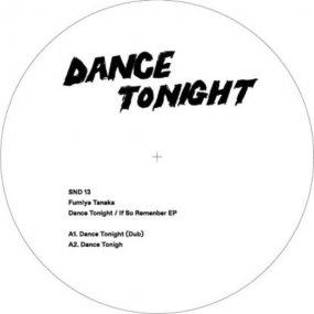 <img class='new_mark_img1' src='https://img.shop-pro.jp/img/new/icons5.gif' style='border:none;display:inline;margin:0px;padding:0px;width:auto;' />[USED] Fumiya Tanaka - Dance Tonight / If So Remember