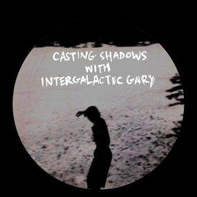 V.A. - Casting Shadows -  Intergalactic Gary