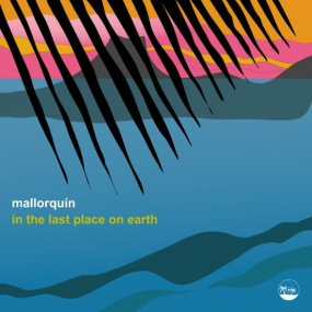 Mallorquin - In The Last Place On Earth