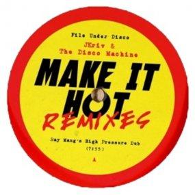 Jkriv & The Disco Machine - Make It Hot Remixes (Ray Mang etc.)