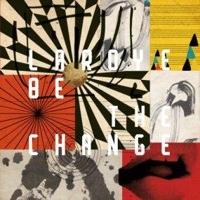 Laroye - Be The Change EP