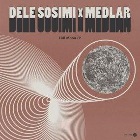 Dele Sosimi & Medlar - Full Moon EP