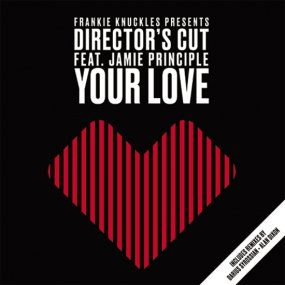 Frankie Knuckles pres Director's Cut Featuring Jamie Principle - Your Love