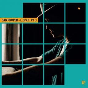 San Proper - San Proper & The Love Present L.O.V.E. Pt. 3