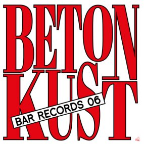 Betonkust - BAR Records 06