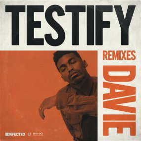 Davie - Testify (Inc. Mousse T. / KDA / Danny Krivit / Alan Dixon Remixes)