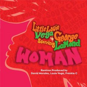 Louie Vega Starring George LaMond - Woman (incl. David Morales / Frankie C Remixes)