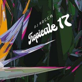 DJ Rocca - Tropicale 17 (incl. Chicken Lips Remix)