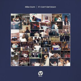 Mike Dunn - If I Can't Get Down Remixes