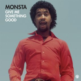 Monsta - Give Me Something Good