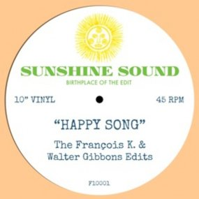 Sunshine Sound - Happy Song (The Francois K & Walter Gibbons Edits)