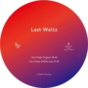 Last Waltz - I Are Dada Remix EP