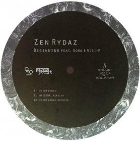 ZEN RYDAZ - Beginnings feat. GORO, NISI-P Remix EP