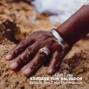 Gigi Testa - Saudade For Salvador (incl. Ron Trent Remix)