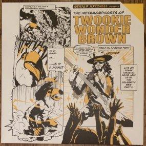 Gerald Mitchell - The Metamorphosis of Twookie Wonder Brown