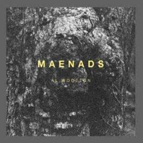 Al Wootton  - Maenads EP