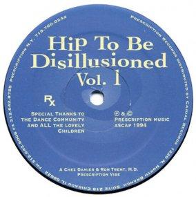 Chez Damier & Ron Trent, M.D. - Hip To Be Disillusioned Vol. 1