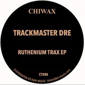 Trackmaster Dre - Ruthenium Trax EP