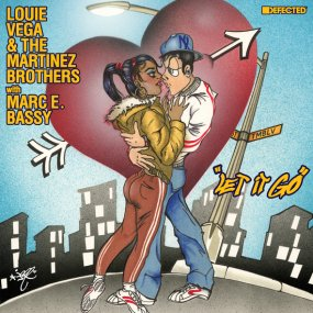 Louie Vega & The Martinez Brothers with Marc E. Bassy - Let It Go (incl. Honey Dijon Remix)