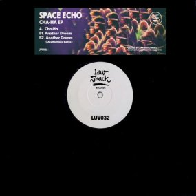 Space Echo - Cha-ha EP