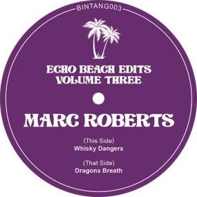 Marc Roberts - Echo Beach Edits Vol. 3