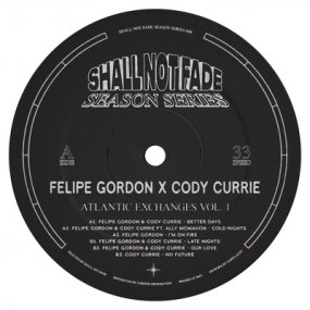 Felipe Gordon x Cody Currie - Atlantic Exchanges Vol. 1