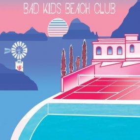 Bad Kids Beach Club - Bad Kids Beach Club