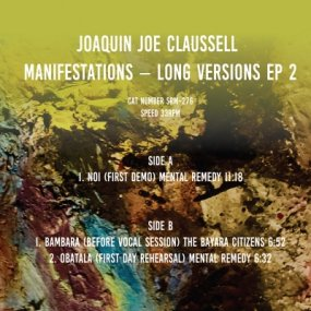 Joaquin Joe Claussell - Manifestations Long Versions EP 2