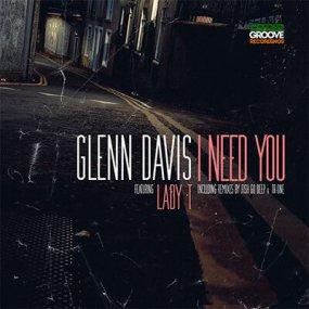 Glenn Davis Featuring Lady T - I Need You