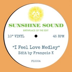 Sunshine Sound - I Feel Love Medley (Edit by Francois K.) [予約商品]