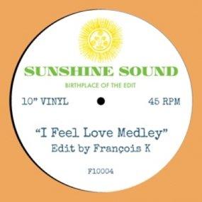Sunshine Sound - I Feel Love Medley (Edit by Francois K.)