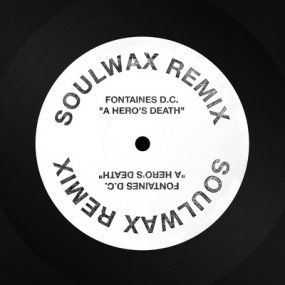 Fontaines D.C. - A Hero's Death (Soulwax Remix)