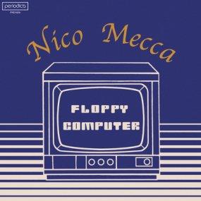 Nico Mecca - Floppy Computer