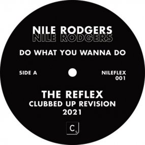 Nile Rodgers - Do What You Wanna Do (The Reflex Mixes)