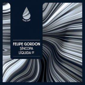 Felipe Gordon - Sincopa Liquida EP