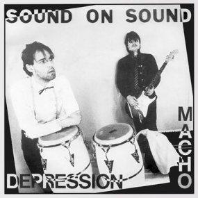 Sound On Sound - Macho / Depression