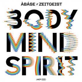 Abase x Zeitgeist - Body Mind Spirit EP