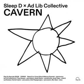 Sleep D & Ad Lib Collectiv - Cavern