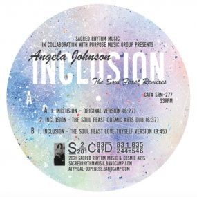 Angela Johnson - Inclusion (The Soul Feast Remixes by Joaquin Joe Claussell and Brian Bacchus)