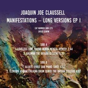 Joaquin Joe Claussell - Manifestations Long Versions EP 1