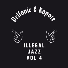 Delfonic & Kapote - Illegal Jazz Vol. 4