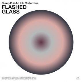 Sleep D & Ad Lib Collectiv - Flashed Glass