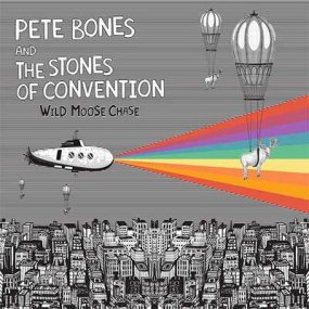 Pete Bones And The Stones Of Convention - Wild Moose Chase
