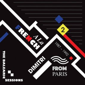 Dimitri From Paris - A La French (1987-1992) The Balearic Sessions Vol. 2