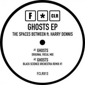 The Spaces Between Feat. Harry Dennis - Ghosts EP (incl. Black Science Orchestra Remixes)
